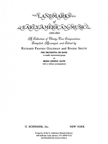 Landmarks of Early American Music, 1760-1800 - Compiled & Arranged by R.F.Goldman and Roger Smith