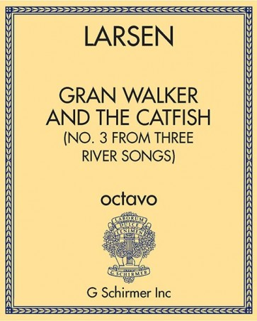 Gran Walker and the Catfish (No. 3 from Three River Songs)