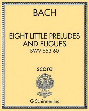 Eight Little Preludes and Fugues, BWV 553-60