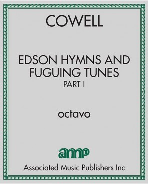Edson Hymns and Fuguing Tunes, Part I