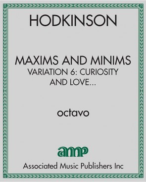 Maxims and Minims, variation 6: Curiosity and love, these are aspects of each other