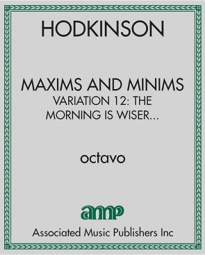 Maxims and Minims, variation 12: The morning is wiser than the evening