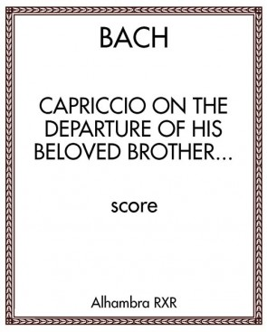 Capriccio on the departure of his beloved brother to distant climes