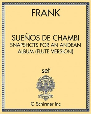 Sueños de Chambi: Snapshots for an Andean Album (flute version)