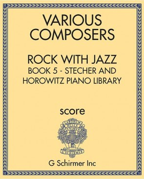 Rock with Jazz, Book 5 - Stecher and Horowitz Piano Library