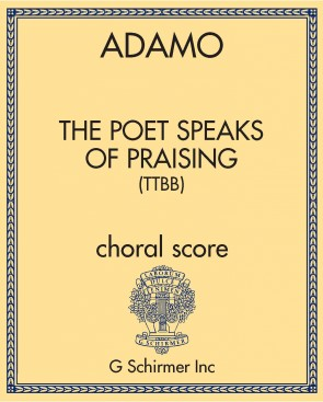 The Poet Speaks of Praising (TTBB)