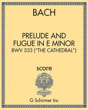 "Prelude and Fugue in E Minor, BWV 533 (""The Cathedral"")"