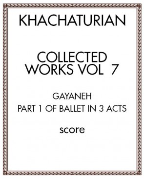 Collected Works Vol.  7: Gayaneh, Act I