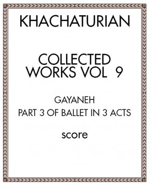 Collected Works Vol.  9: Gayaneh, Act III
