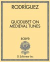 Quodlibet on Medieval Tunes