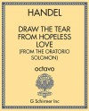 Draw the Tear from Hopeless Love (from the oratorio Solomon)