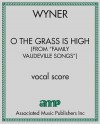 """O the Grass Is High (from """"Family Vaudeville Songs"""")"""