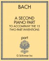 A Second Piano Part to Accompany the 15 Two-Part Inventions of Johann Sebastian Bach