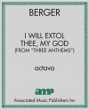 "I Will Extol Thee, My God (from ""Three Anthems"")"