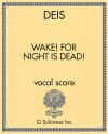 Wake! for Night is Dead!
