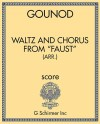 "Waltz and Chorus from ""Faust"" (arr.)"