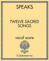 Twelve Sacred Songs - Low Voice - with piano or organ accompaniment