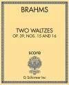 Two Waltzes, Op. 39, Nos. 15 and 16
