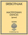 Macedonian Dances (for piano)