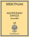 Macedonian Dances (for ensemble)