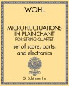 Microfluctuations in Plainchant (for string quartet)- Set of score, parts, and electronics